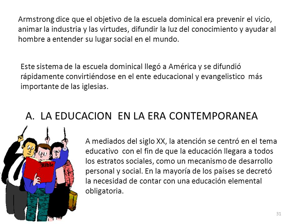 A. LA EDUCACION EN LA ERA CONTEMPORANEA