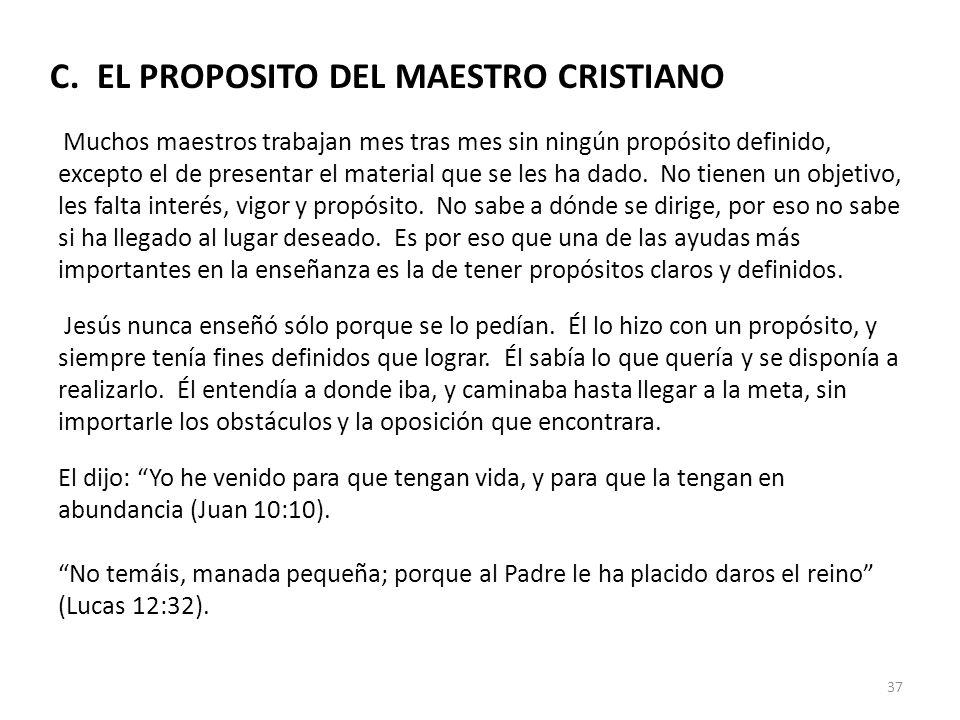 C. EL PROPOSITO DEL MAESTRO CRISTIANO