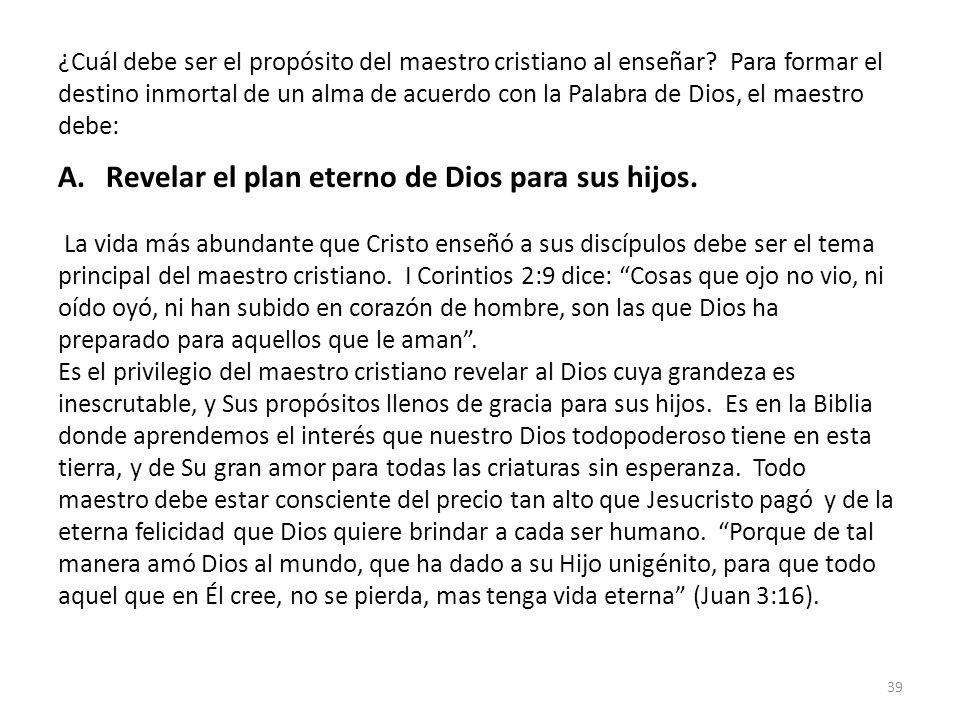 Revelar el plan eterno de Dios para sus hijos.
