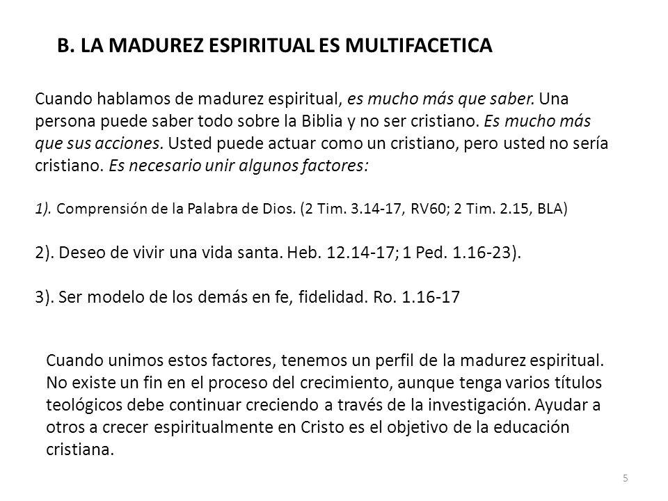 B. LA MADUREZ ESPIRITUAL ES MULTIFACETICA