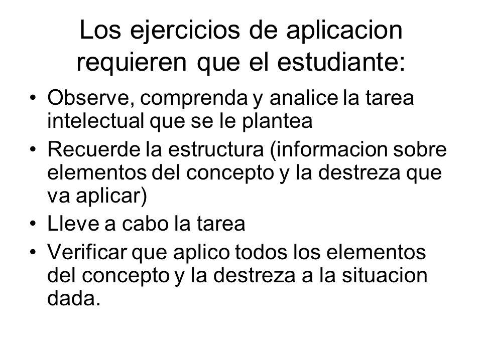 Los ejercicios de aplicacion requieren que el estudiante: