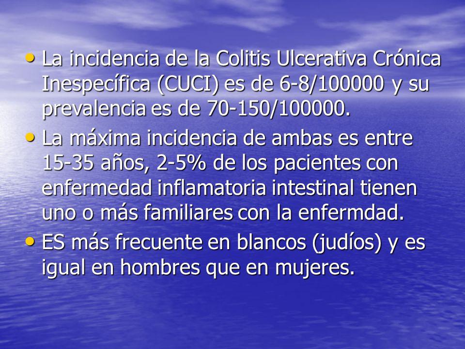 La incidencia de la Colitis Ulcerativa Crónica Inespecífica (CUCI) es de 6-8/100000 y su prevalencia es de 70-150/100000.