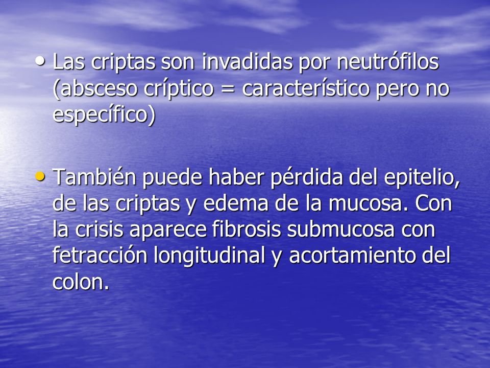 Las criptas son invadidas por neutrófilos (absceso críptico = característico pero no específico)