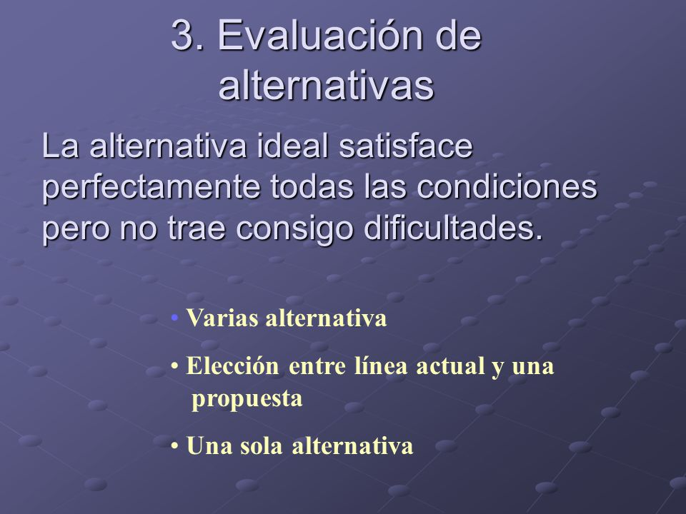 3. Evaluación de alternativas
