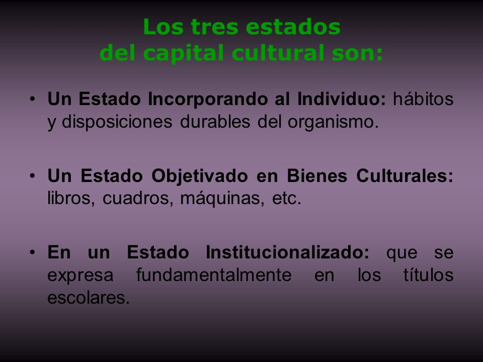 Los tres estados del capital cultural son: