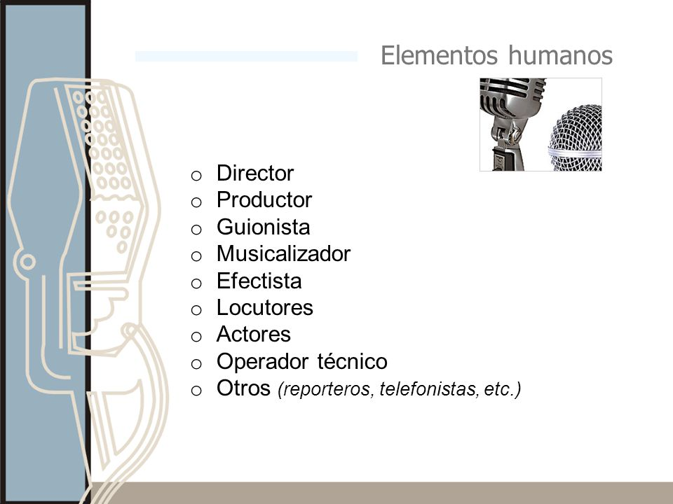 Elementos humanos o Director o Productor o Guionista o Musicalizador