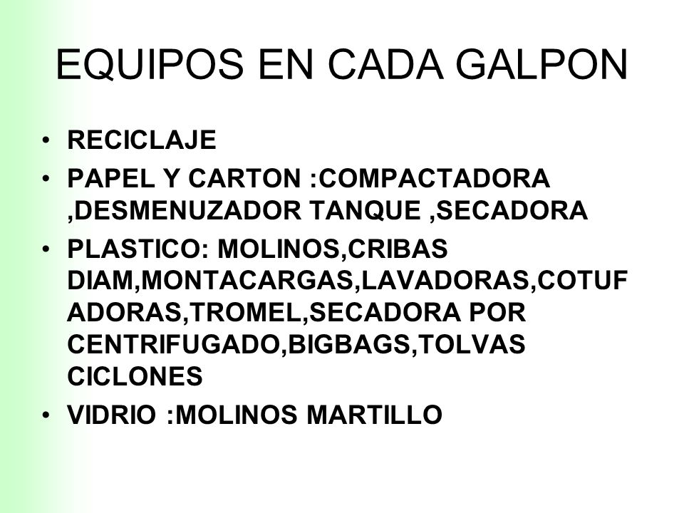 EQUIPOS EN CADA GALPON RECICLAJE