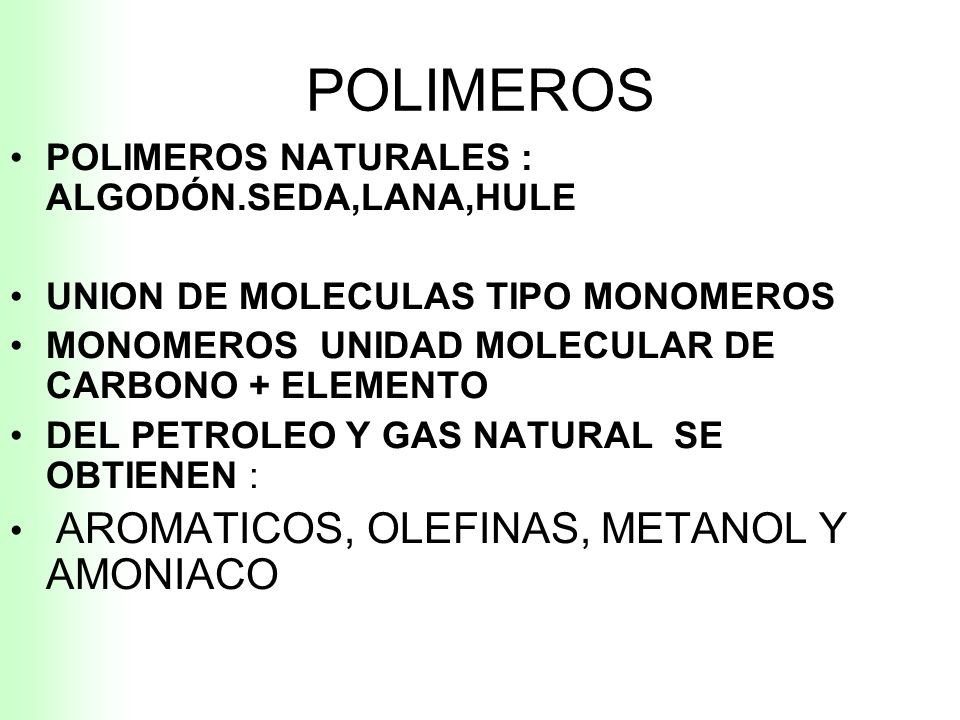 POLIMEROS POLIMEROS NATURALES : ALGODÓN.SEDA,LANA,HULE