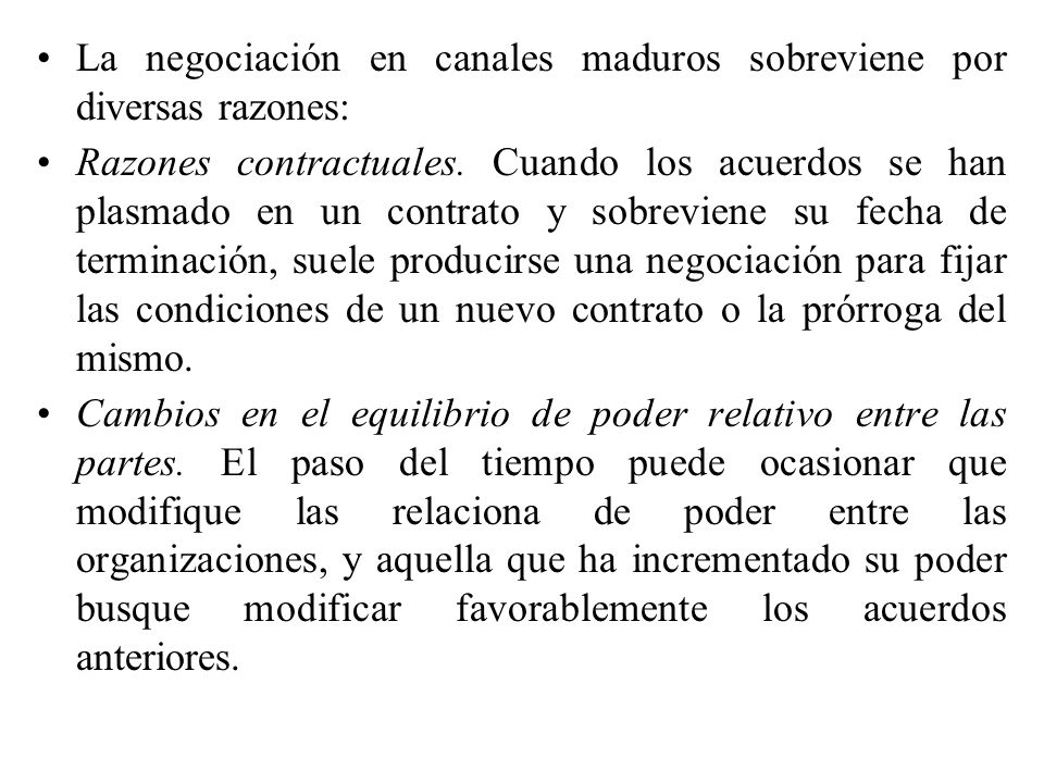 La negociación en canales maduros sobreviene por diversas razones: