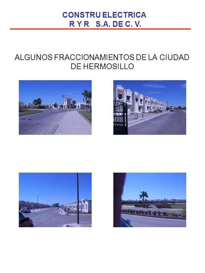ALGUNOS FRACCIONAMIENTOS DE LA CIUDAD DE HERMOSILLO