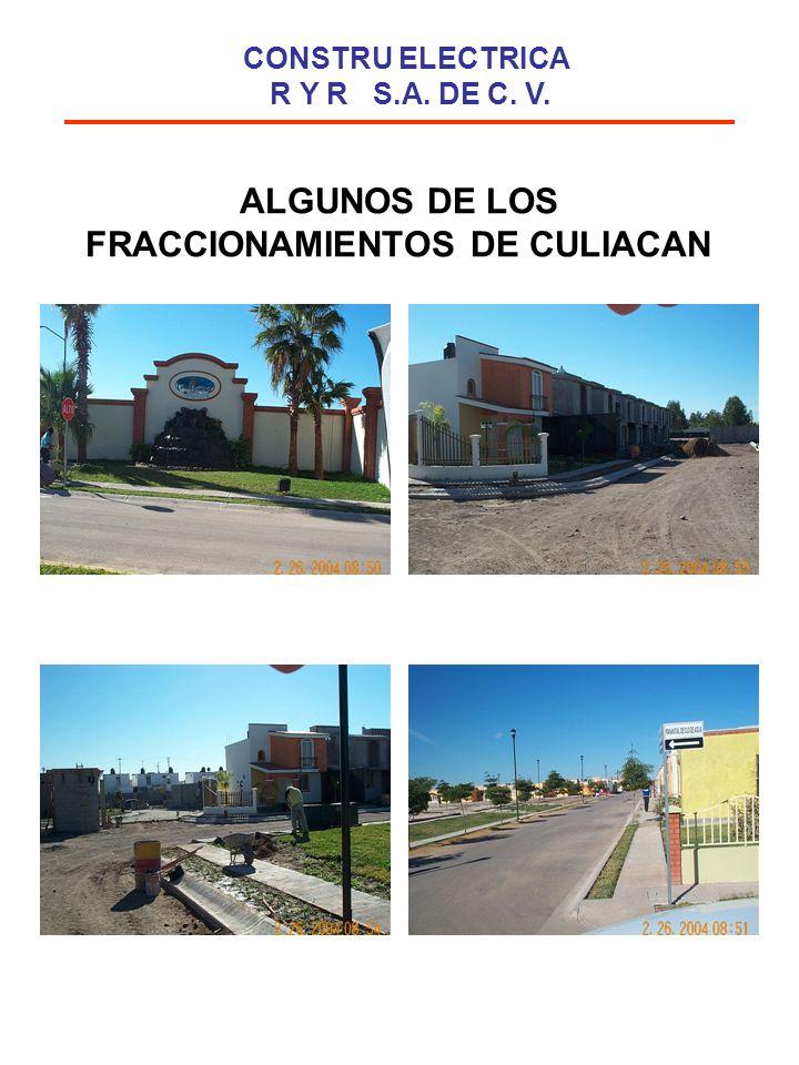 ALGUNOS DE LOS FRACCIONAMIENTOS DE CULIACAN