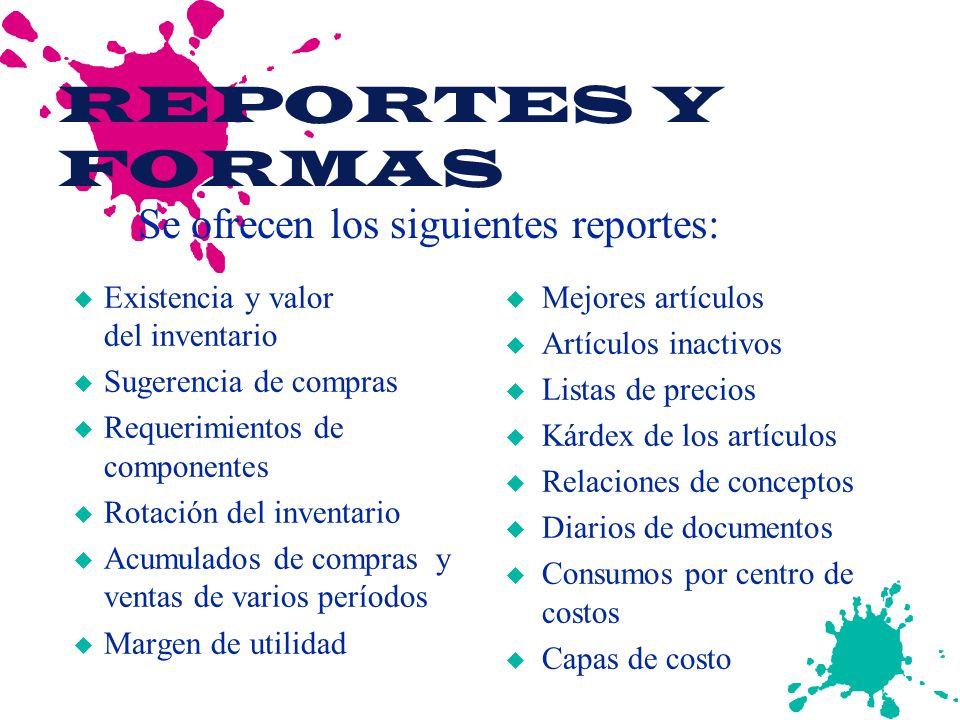 REPORTES Y FORMAS Se ofrecen los siguientes reportes: