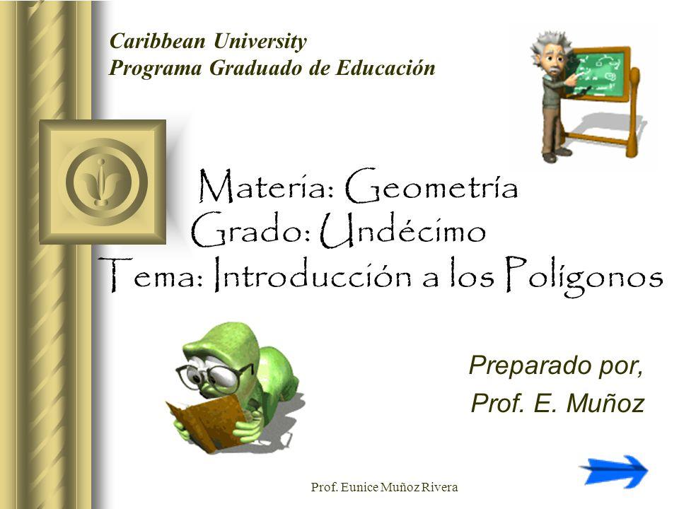 Materia: Geometría Grado: Undécimo Tema: Introducción a los Polígonos