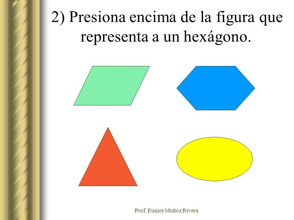 2) Presiona encima de la figura que representa a un hexágono.