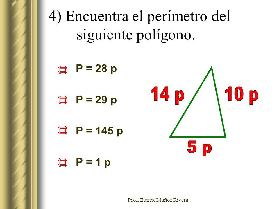 4) Encuentra el perímetro del siguiente polígono.
