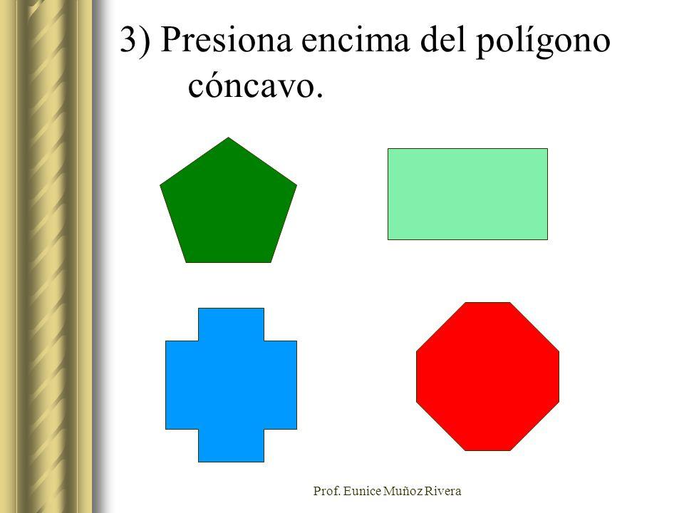 3) Presiona encima del polígono cóncavo.