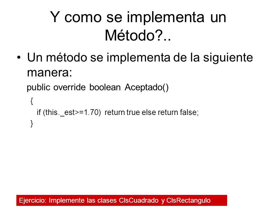 Y como se implementa un Método ..