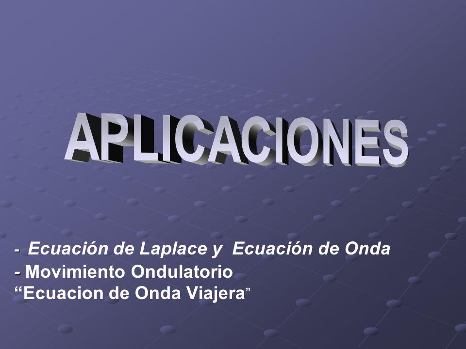 APLICACIONES - Ecuación de Laplace y Ecuación de Onda - Movimiento Ondulatorio Ecuacion de Onda Viajera