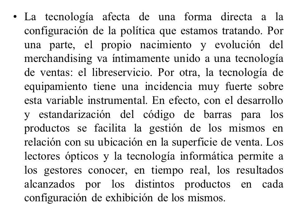 La tecnología afecta de una forma directa a la configuración de la política que estamos tratando.