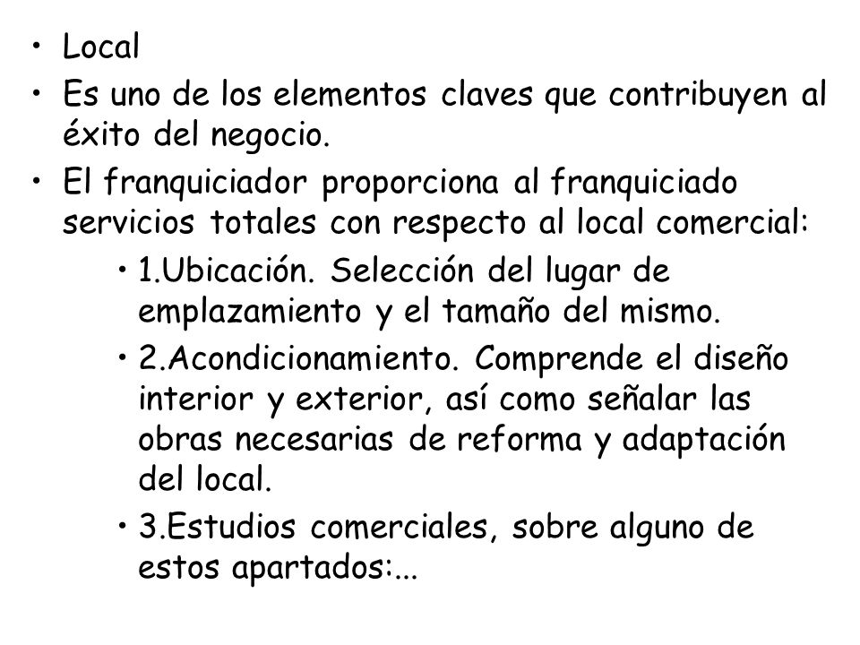 Local Es uno de los elementos claves que contribuyen al éxito del negocio.