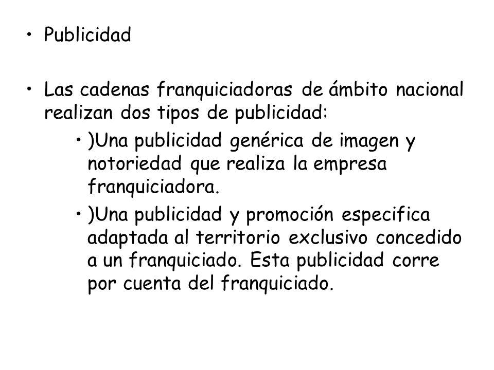 Publicidad Las cadenas franquiciadoras de ámbito nacional realizan dos tipos de publicidad: