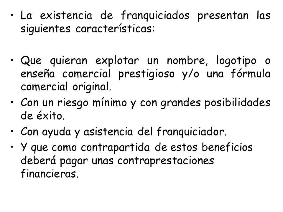 La existencia de franquiciados presentan las siguientes características: