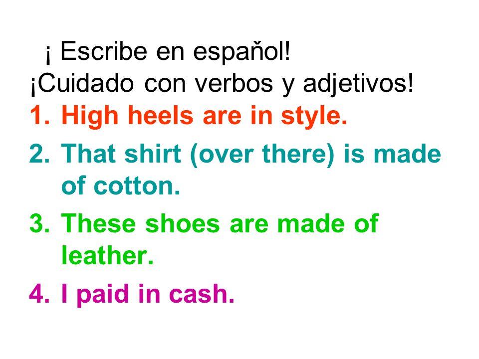 ¡ Escribe en espaňol! ¡Cuidado con verbos y adjetivos!