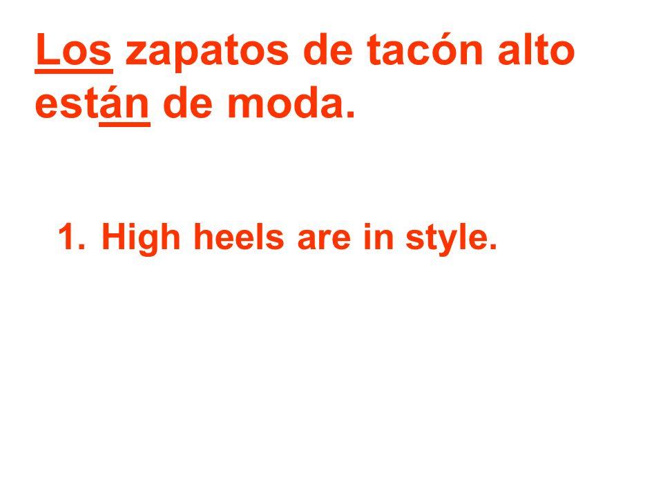 Los zapatos de tacón alto están de moda.