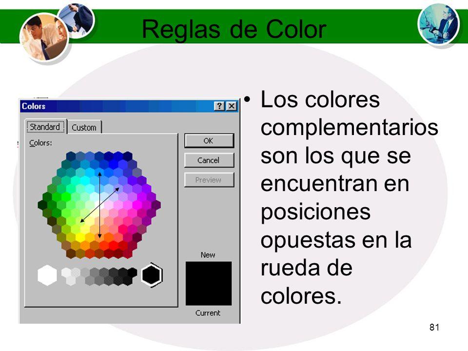 Reglas de Color Los colores complementarios son los que se encuentran en posiciones opuestas en la rueda de colores.