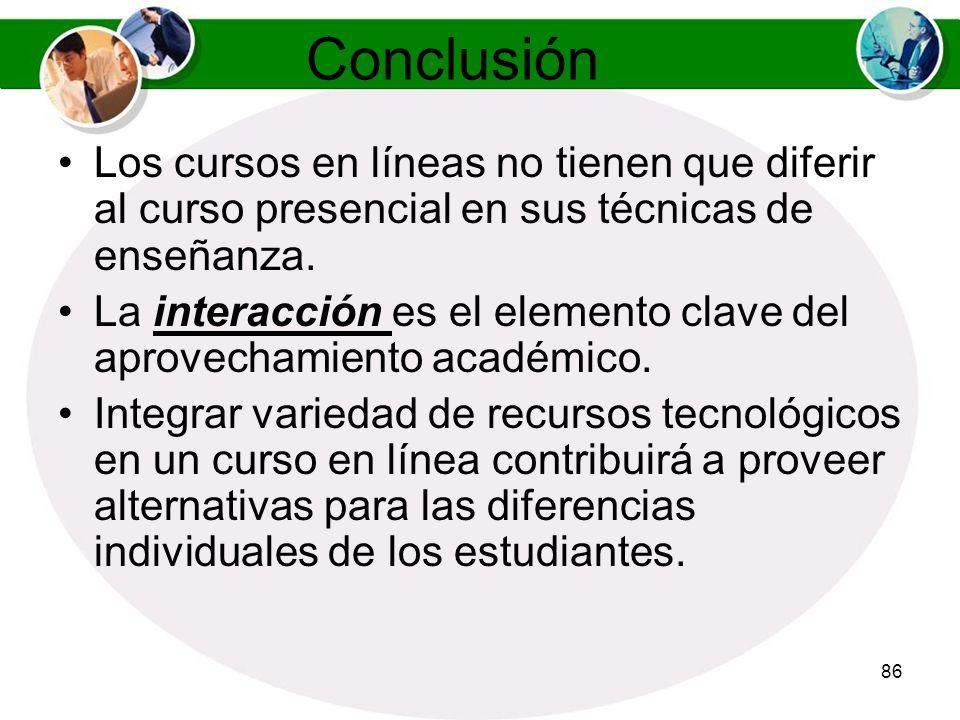 Conclusión Los cursos en líneas no tienen que diferir al curso presencial en sus técnicas de enseñanza.