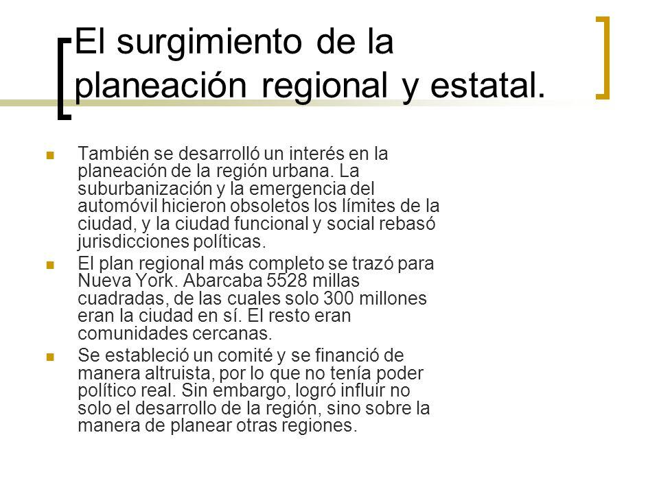 El surgimiento de la planeación regional y estatal.