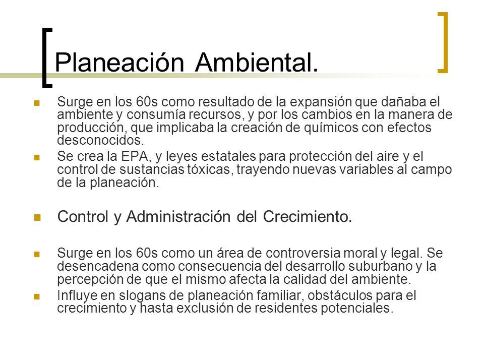 Planeación Ambiental. Control y Administración del Crecimiento.