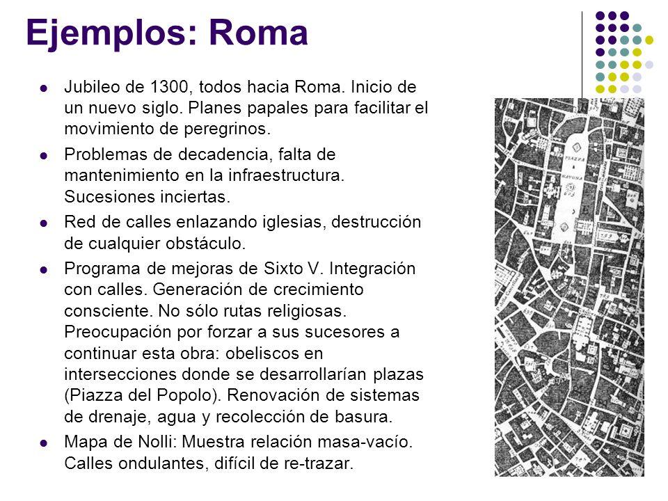 Ejemplos: Roma Jubileo de 1300, todos hacia Roma. Inicio de un nuevo siglo. Planes papales para facilitar el movimiento de peregrinos.
