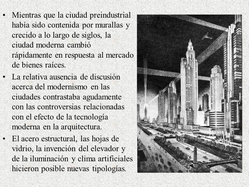 Mientras que la ciudad preindustrial había sido contenida por murallas y crecido a lo largo de siglos, la ciudad moderna cambió rápidamente en respuesta al mercado de bienes raíces.