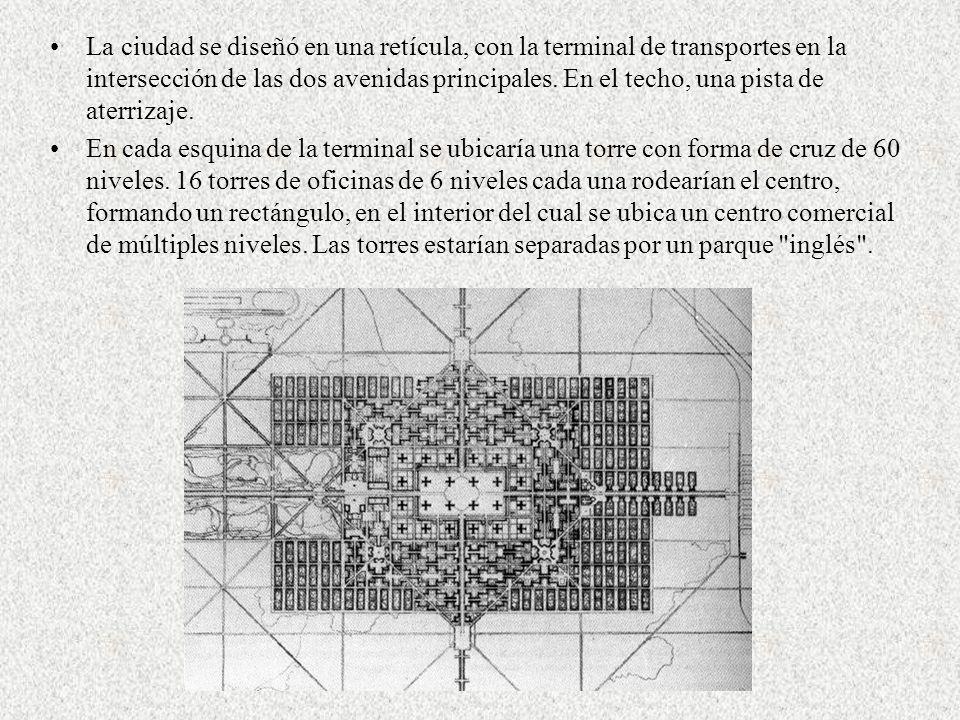 La ciudad se diseñó en una retícula, con la terminal de transportes en la intersección de las dos avenidas principales. En el techo, una pista de aterrizaje.