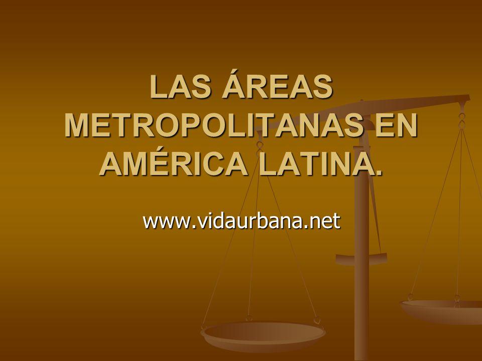 LAS ÁREAS METROPOLITANAS EN AMÉRICA LATINA.