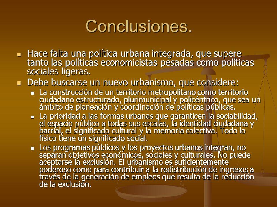 Conclusiones. Hace falta una política urbana integrada, que supere tanto las políticas economicistas pesadas como políticas sociales ligeras.