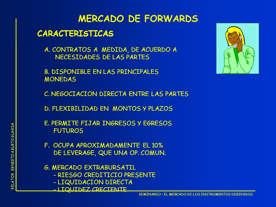 MERCADO DE FORWARDS CARACTERISTICAS