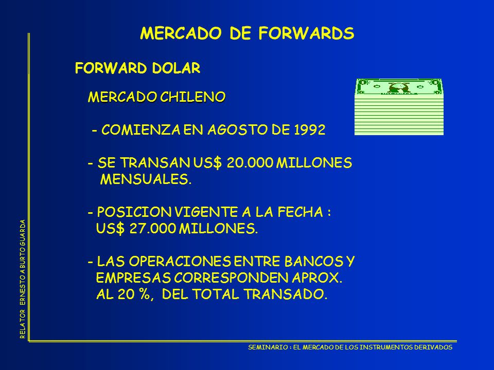 MERCADO DE FORWARDS FORWARD DOLAR MERCADO CHILENO