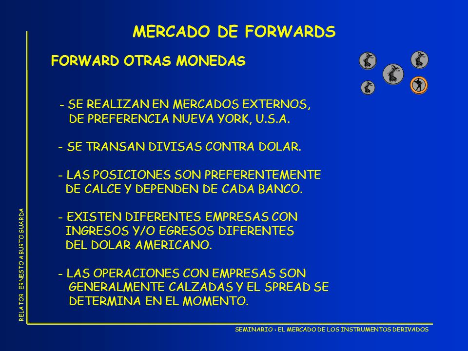 MERCADO DE FORWARDS FORWARD OTRAS MONEDAS