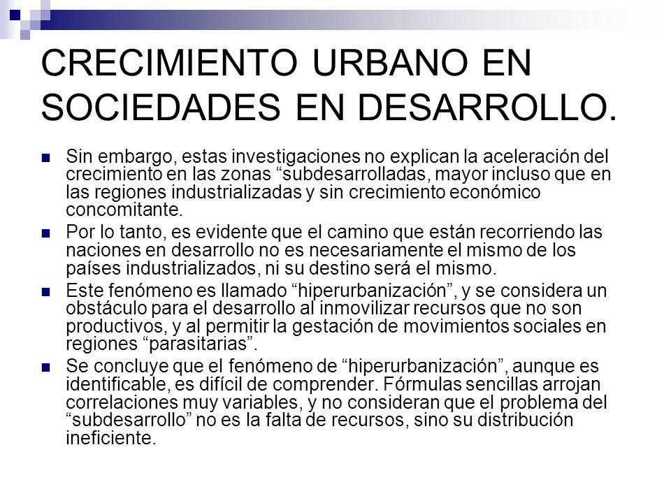 CRECIMIENTO URBANO EN SOCIEDADES EN DESARROLLO.