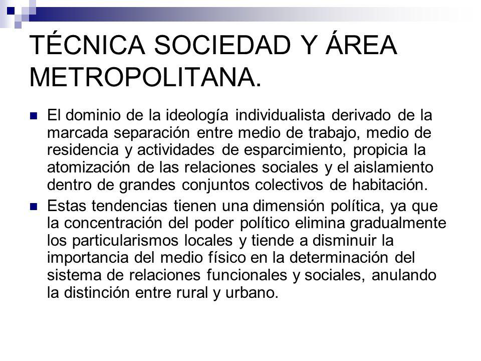 TÉCNICA SOCIEDAD Y ÁREA METROPOLITANA.