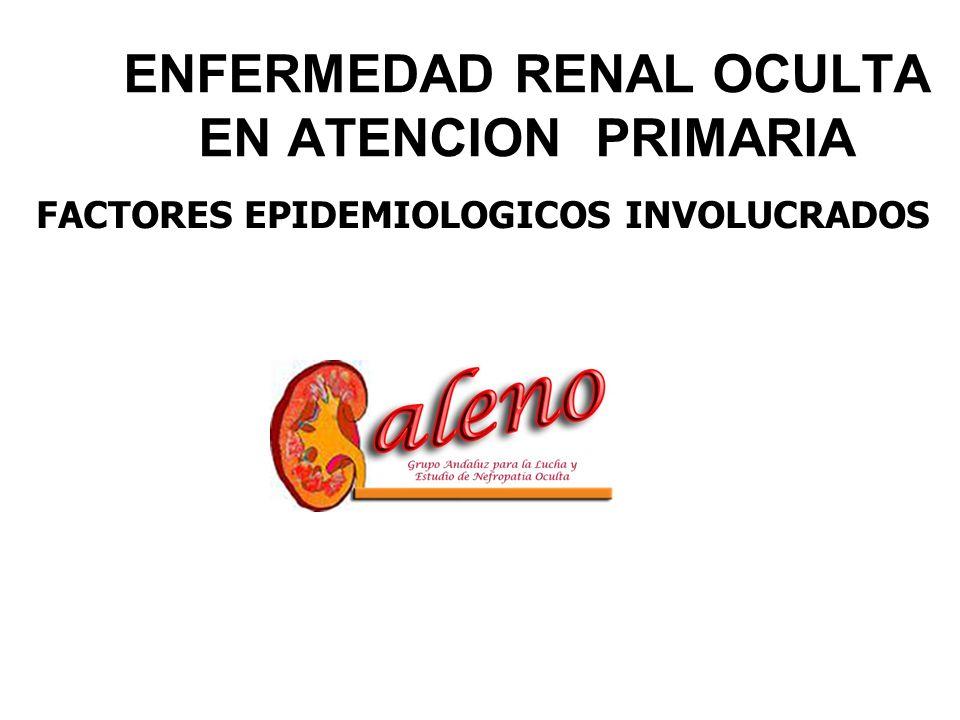 ENFERMEDAD RENAL OCULTA EN ATENCION PRIMARIA