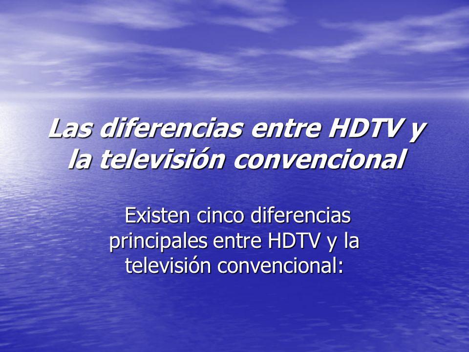 Las diferencias entre HDTV y la televisión convencional