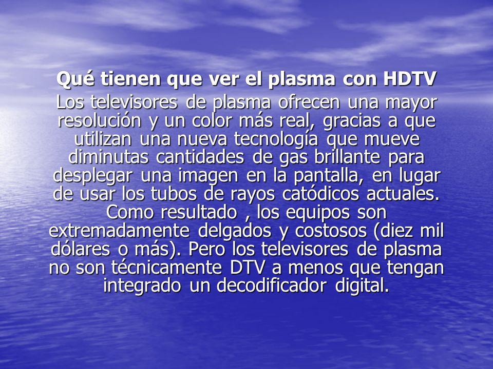 Qué tienen que ver el plasma con HDTV