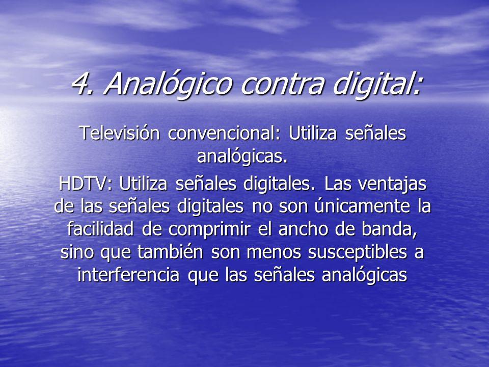 4. Analógico contra digital: