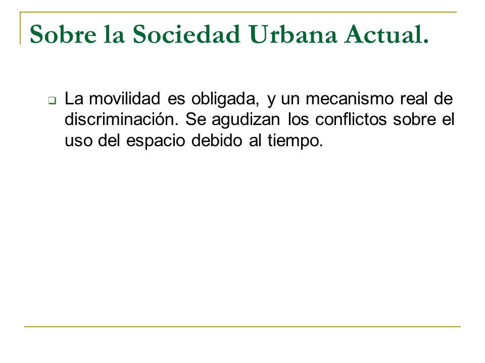 Sobre la Sociedad Urbana Actual.