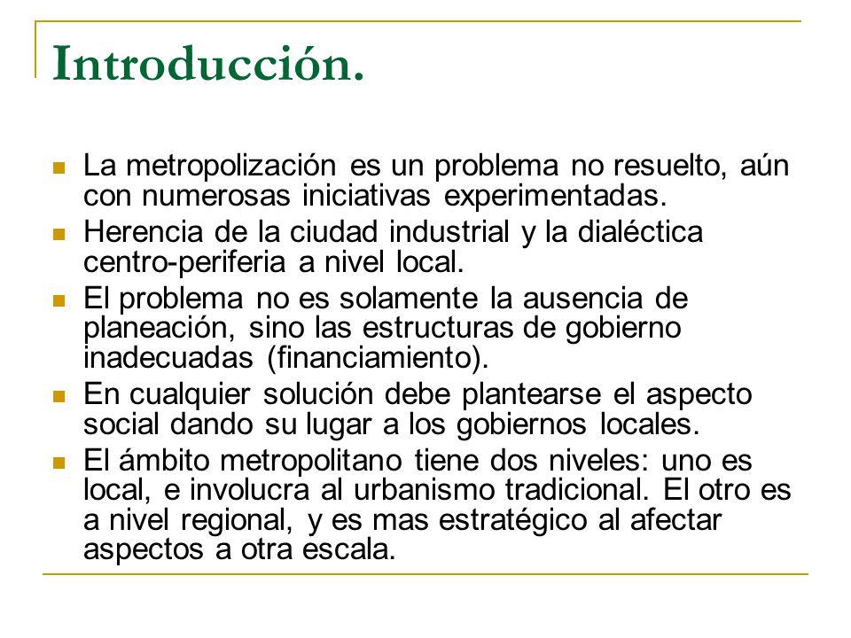 Introducción. La metropolización es un problema no resuelto, aún con numerosas iniciativas experimentadas.