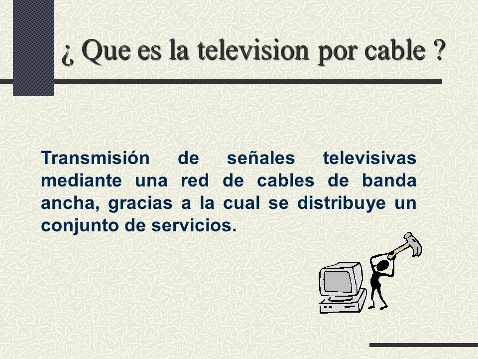 ¿ Que es la television por cable