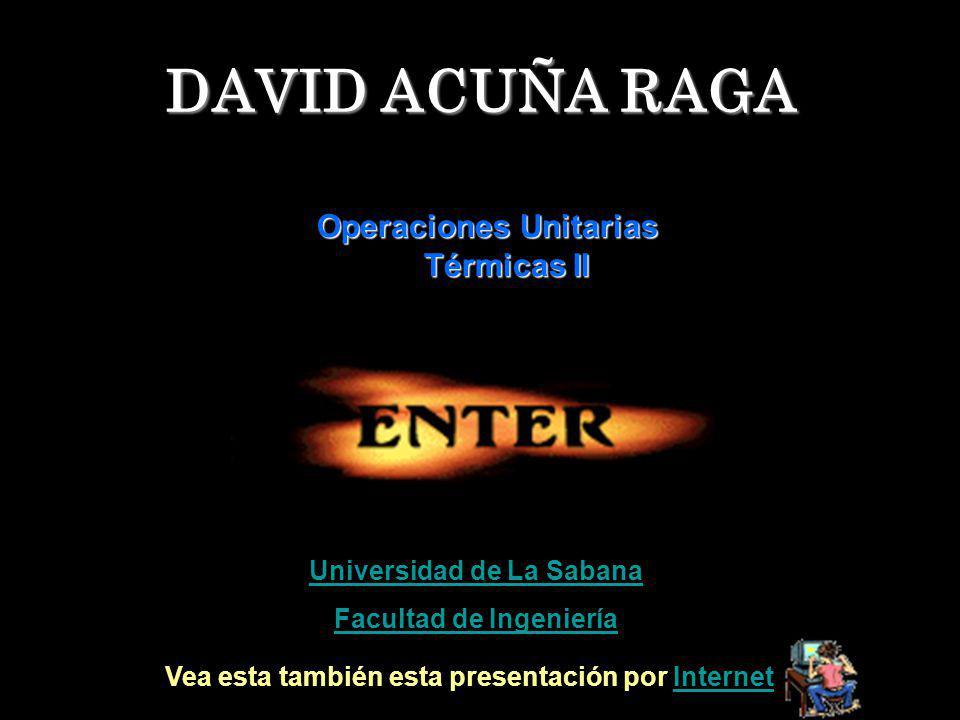DAVID ACUÑA RAGA Operaciones Unitarias Térmicas II